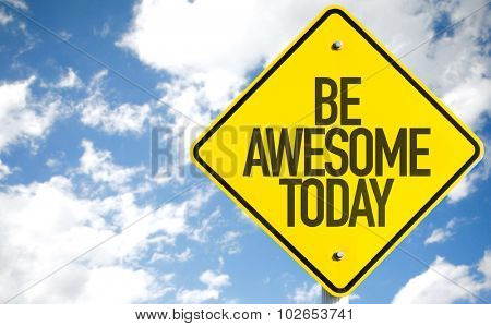 Be Awesome Today sign with sky background