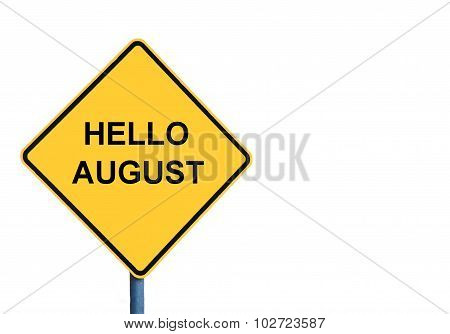 Yellow Roadsign With Hello August Message