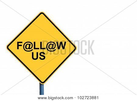 Yellow Roadsign With Follow Us Message