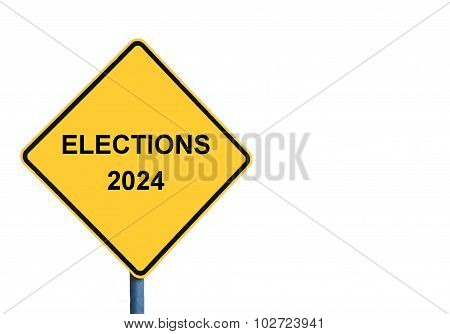 Yellow Roadsign With Elections 2024 Message