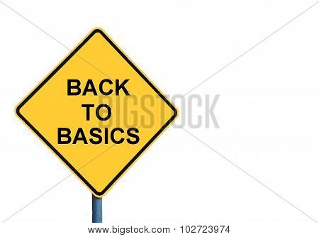 Yellow Roadsign With Back To Basics Message