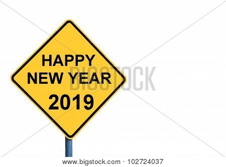 Yellow Roadsign With Happy New Year 2019 Message