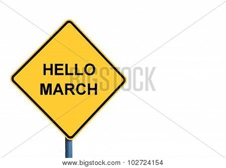 Yellow Roadsign With Hello March Message