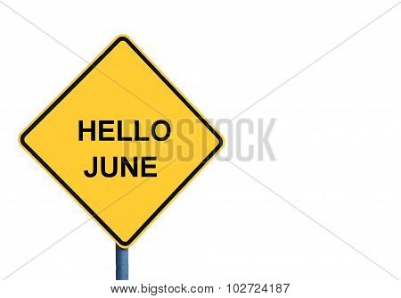 Yellow Roadsign With Hello June Message