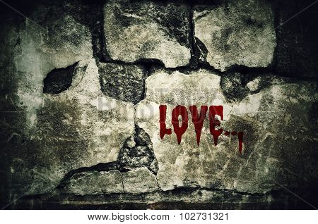 Love Bloody On Dirty Brick Wall With Vintage And Vignette Tone - Horror And Scary Wall Background