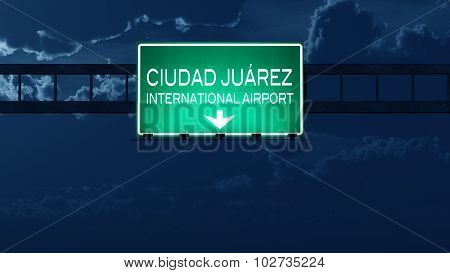Ciudad Juarez Mexico Airport Highway Road Sign At Night