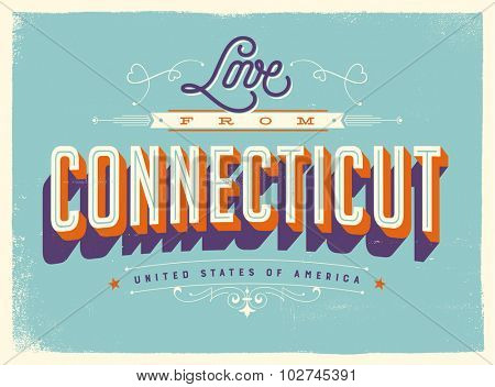 Vintage style Touristic Greeting Card with texture effects - Love from Connecticut - Vector EPS10.