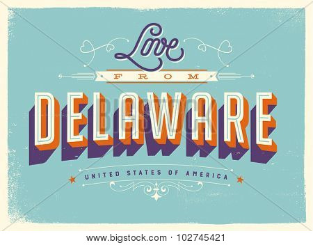 Vintage style Touristic Greeting Card with texture effects - Love from Delaware - Vector EPS10.
