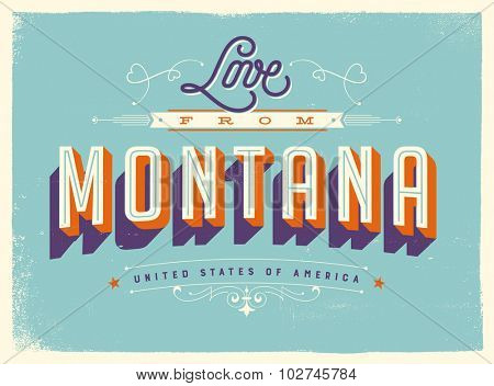 Vintage style Touristic Greeting Card with texture effects - Love from Montana - Vector EPS10.
