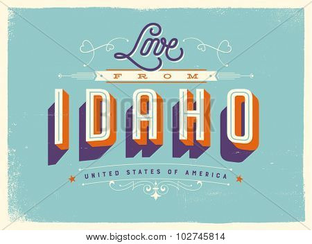 Vintage style Touristic Greeting Card with texture effects - Love from Idaho - Vector EPS10.