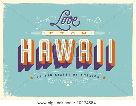 Vintage style Touristic Greeting Card with texture effects - Love from Hawaii - Vector EPS10.