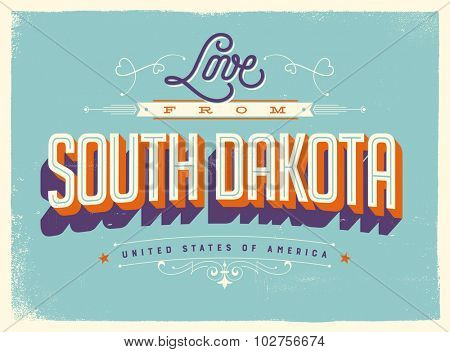Vintage style Touristic Greeting Card with texture effects - Love from South Dakota - Vector EPS10.
