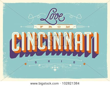 Vintage style Touristic Greeting Card with texture effects - Love from Cincinnati, Ohio - Vector EPS10.