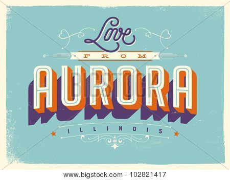 Vintage style Touristic Greeting Card with texture effects - Love from Aurora, Illinois - Vector EPS10.