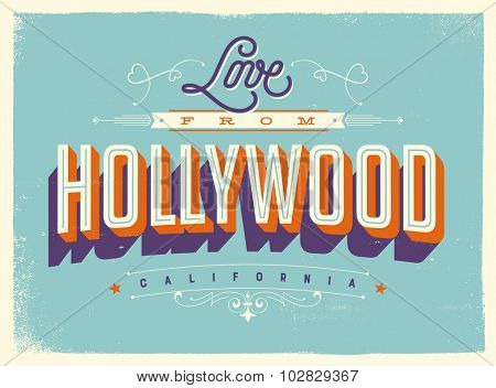Vintage style Touristic Greeting Card with texture effects - Love from Hollywood, California - Vector EPS10.