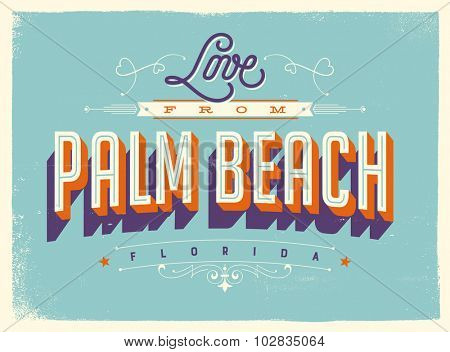 Vintage style Touristic Greeting Card with texture effects - Love from Palm Beach, Florida - Vector EPS10.