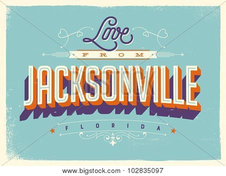 Vintage style Touristic Greeting Card with texture effects - Love from Jacksonville, Florida - Vector EPS10.