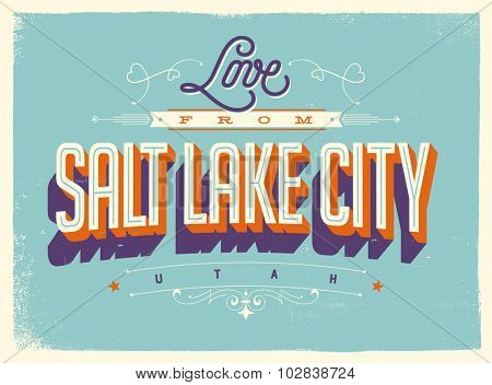 Vintage style Touristic Greeting Card with texture effects - Love from Salt Lake City, Utah - Vector EPS10.