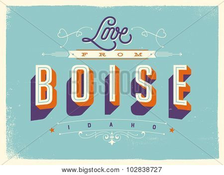 Vintage style Touristic Greeting Card with texture effects - Love from Boise, Idaho - Vector EPS10.
