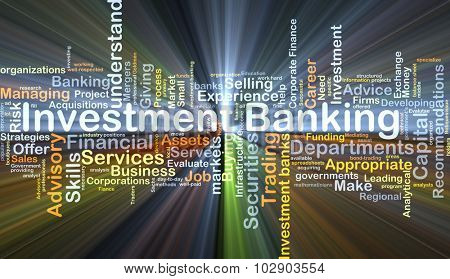 Background concept wordcloud illustration of investment banking glowing light