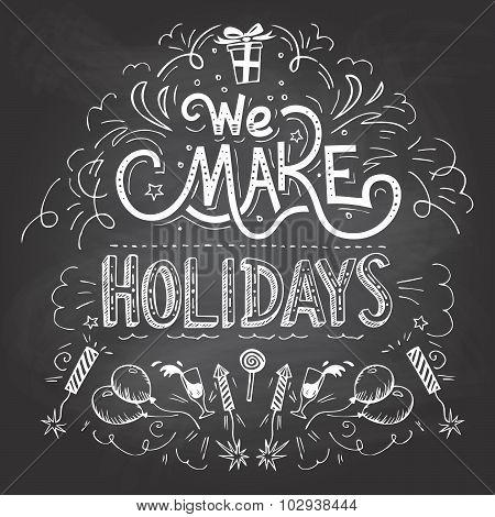 We Make Holidays Chalkboard Label