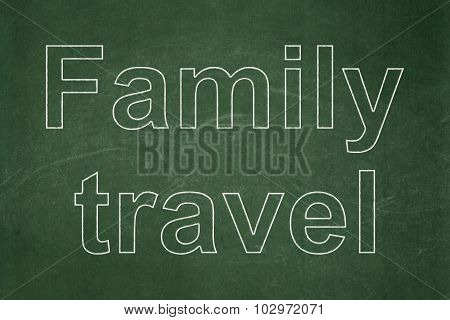 Travel concept: Family Travel on chalkboard background