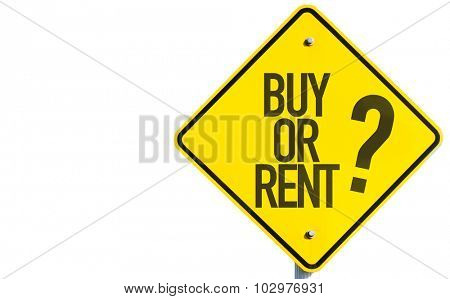 Buy Or Rent? sign isolated on white background