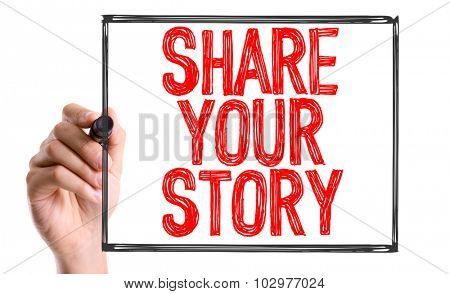 Hand with marker writing: Share Your Story