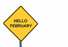 image of february  - Yellow roadsign with HELLO FEBRUARY message isolated on white background - JPG