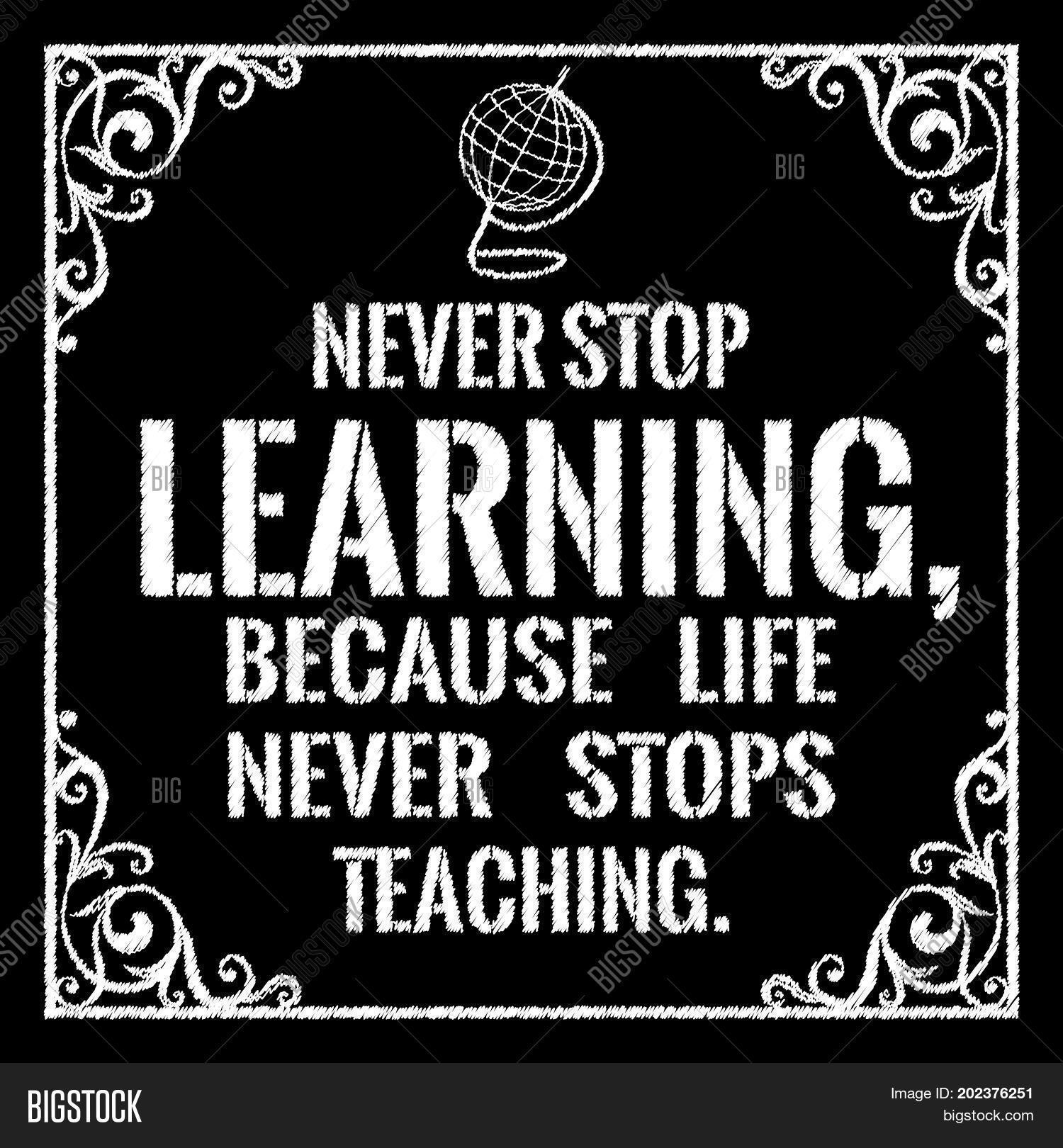 Never Stop Learning Quote Motivational Quotechalk Text Vector & Photo  Bigstock