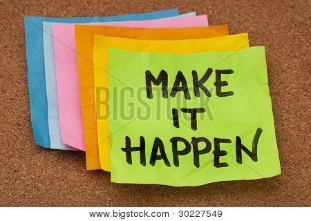 make it happen, motivational slogan, colorful sticky notes on cork bulletin board