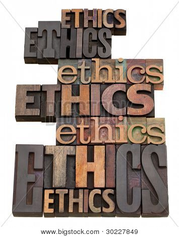ethics word collage in vintage wood letterpress printing blocks, isolated on white, variety of fonts