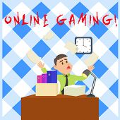 Conceptual Hand Writing Showing Online Gaming. Business Photo Showcasing Action Or Practice Of Playi poster
