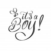 It Is A Boy! Elegant Script Hand Lettering Design Isolated On White poster