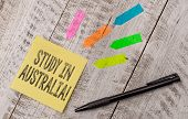 Writing Note Showing Study In Australia. Business Photo Showcasing Going Into Foreign Country Order  poster