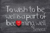 To Wish To Be Well Is A Part Of Becoming Well - Quote Of Ancient Roman Philosopher Seneca Written On poster