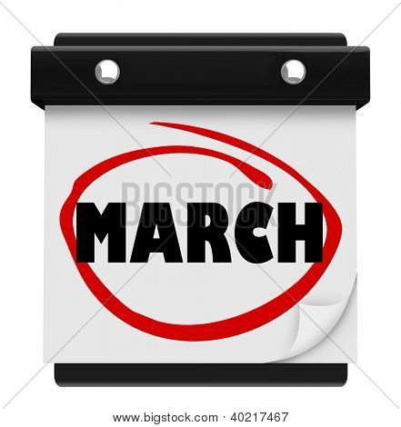 The word March on a wall calendar to remind you of important events during the winter month and turning into Spring, also Easter time