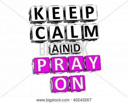 3D Keep Calm And Pray On Button Click Here Block Text