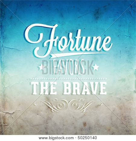 "Quote Typographical Background, vector design. ""Fortune favors the brave."""