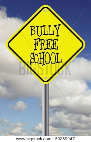 Yellow bully free school road sign
