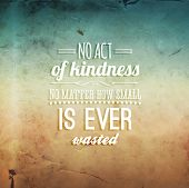 image of kindness  - Quote Typographical Background - JPG