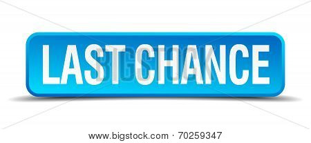 Last Chance Blue 3D Realistic Square Isolated Button