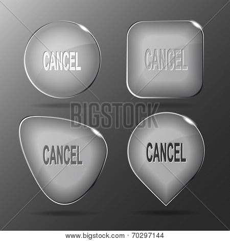 Cancel. Glass buttons. Raster illustration.