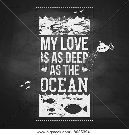 My love is as deep as the ocean. Typography design. Vector illus