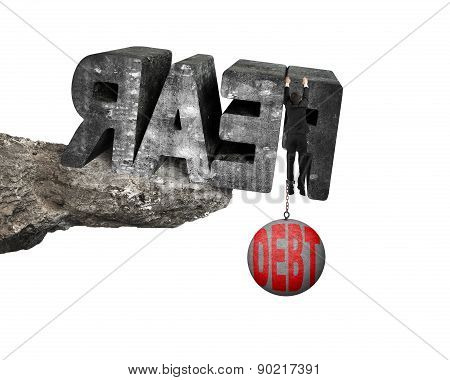 Man Shackled By Debt Ball Hanging Fear Word Edge Cliff