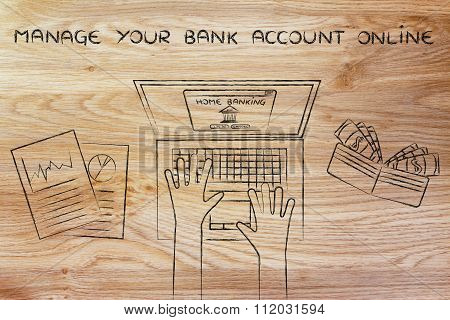 Home Banking User At His Laptop, With Text Manage Your Bank Account Online