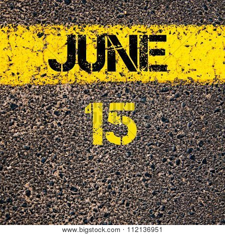 15 June Calendar Day Over Road Marking Yellow Paint Line