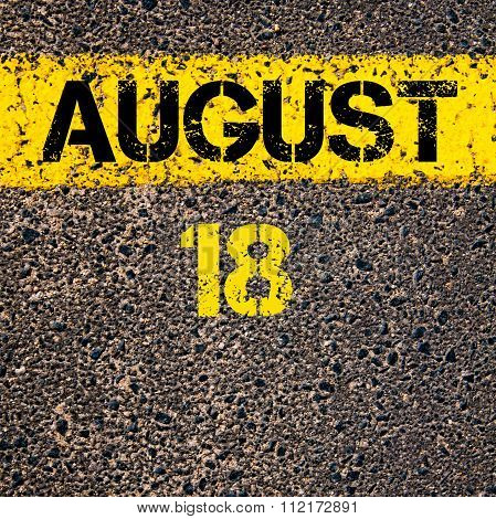 18 August Calendar Day Over Road Marking Yellow Paint Line