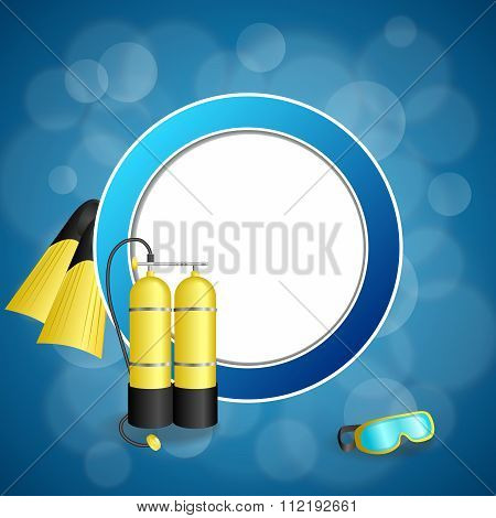 Background abstract blue diving sport yellow aqualung flippers mask circle frame illustration vector