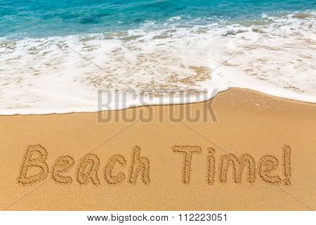 Beach Time Written In Sand With Sea Surf